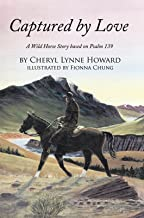 Captured by Love: A Wild Horse Story Based on Psalm 139