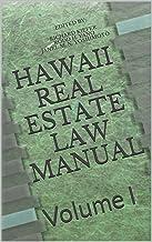 Hawaii Real Estate Law Manual: Volume I