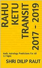 RAHU KETU TRANSIT 2017 - 2019: Vedic Astrology Predictions For All 12 Signs