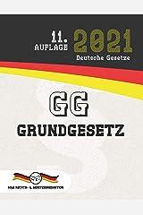 GG - Grundgesetz für die Bundesrepublik Deutschland: (Aktuelle Gesetze 2021) (German Edition) Kindle Edition