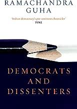 Democrats and Dissenters [Hardcover] [Jan 01, 2016] Ramachandra Guha