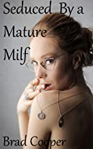 Seduced By A Mature Milf: Mature Milf, Army, Young and Old, Short Story, Erotica, Backdoor, True Encounters