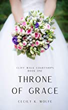 Throne of Grace (Cliff Walk Courtships Book 1)