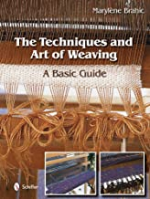 Techniques and Art of Weaving: A Basic Guide