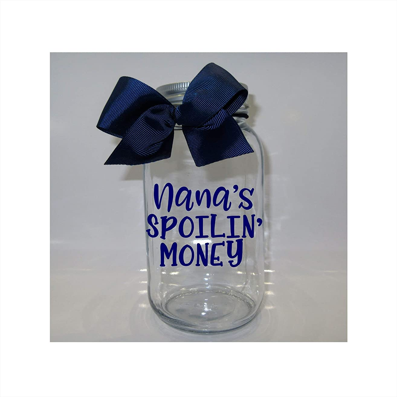 Nana's Spoilin' Money Mason Jar Bank - Coin Slot Lid - Available in 3 Sizes