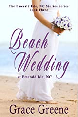 Beach Wedding: An Emerald Isle, NC Novel (#3) (The Emerald Isle, NC Stories Series) Kindle Edition