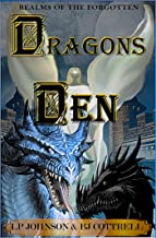 Dragons Den (Realms Of The Forgotten Book 1)
