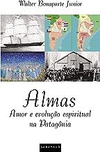 """ALMAS: Uma história de amor e evolução espiritual na Patagônia"""""""