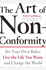 The Art of Non-Conformity: Set Your Own Rules, Live the Life You Want, and Change the World (Perigee Book.) Kindle Edition