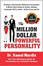 The Million Dollar Powerful Personality: Revealed First Time by Top Cosmetic Surgeon 25 Attraction Secrets of the Stars to...