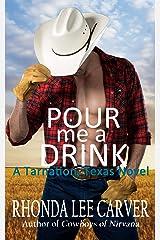 Pour me a Drink (A Tarnation, Texas Novel Book 3) Kindle Edition