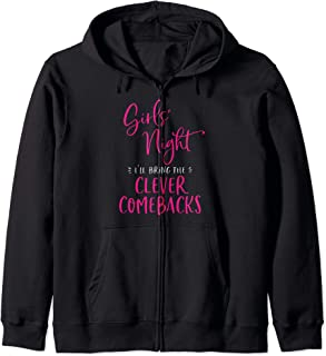 Girls Night I'll Bring The Clever Comebacks Funny Matching Zip Hoodie