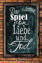 Das Spiel von Liebe und Tod: Hinreißende Liebesgeschichte für Jugendliche ab 14 Jahre (German Edition)