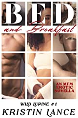Bed and Breakfast: An Erotic MMF Novella (Wild Lupine Book 1) Kindle Edition