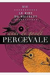 Percevale - VIII. Le Rire du roitelet Format Kindle