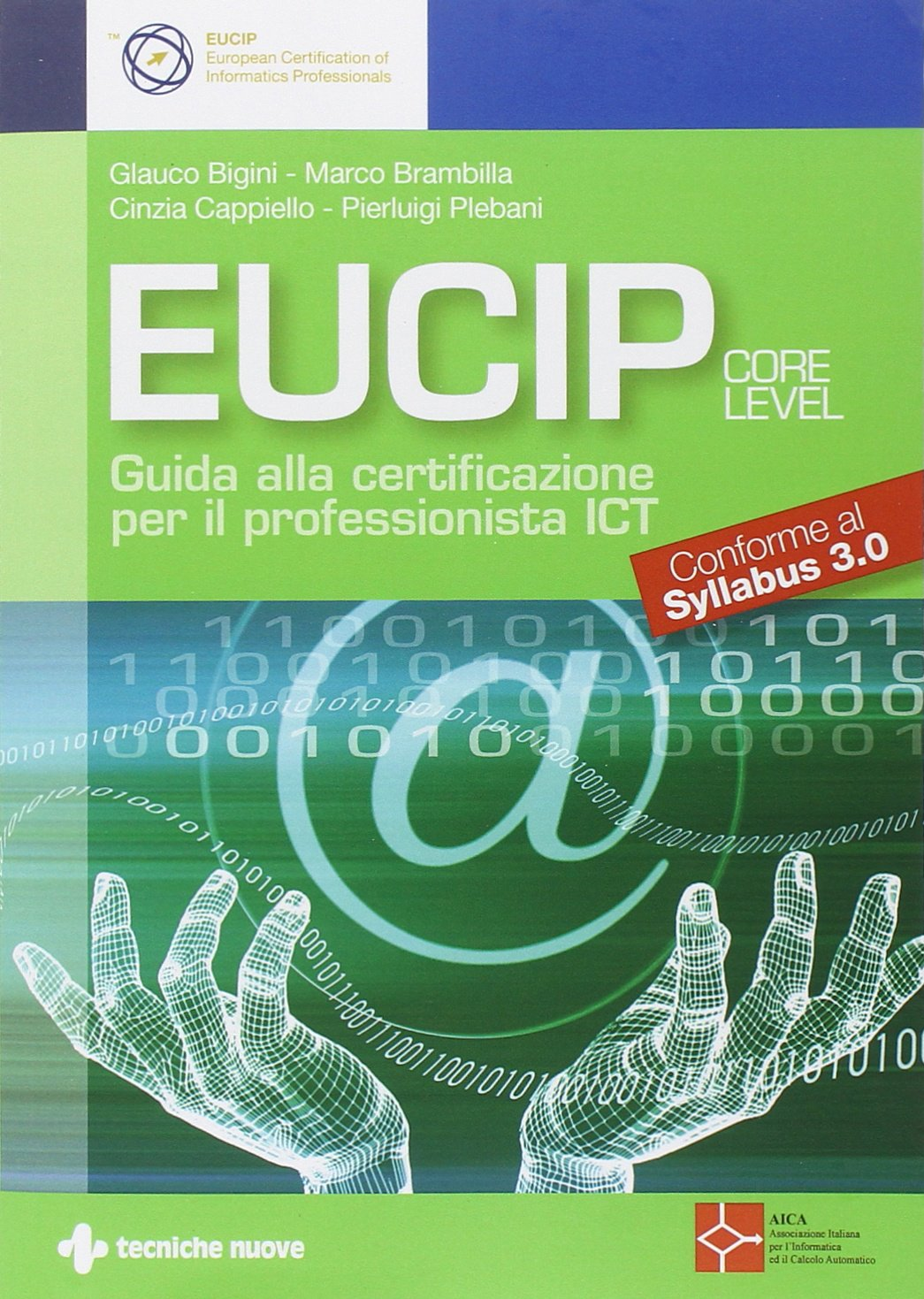 Download Eucip. Guida Alla Certificazione Per Il Professionista ICT. Core Level. Conforme Al Syllabus 3.0 (La Patente Europea Del C... 