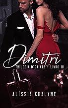 Dimitri - Trilogia D'Saints - Livro 3