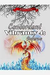 Concordant Vibrancy 4: Inferno Kindle Edition