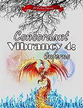 Concordant Vibrancy 4: Inferno