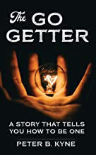 The Go-Getter (Annotated): A Story That Tells You How To Be One (Guides To The Personal Success Book 1)