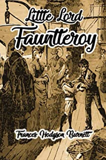 Little Lord Fauntleroy: Illustrated Edition with Annotated