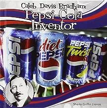 Caleb Davis Bradham: Pepsi-cola Inventor (Food Dudes)