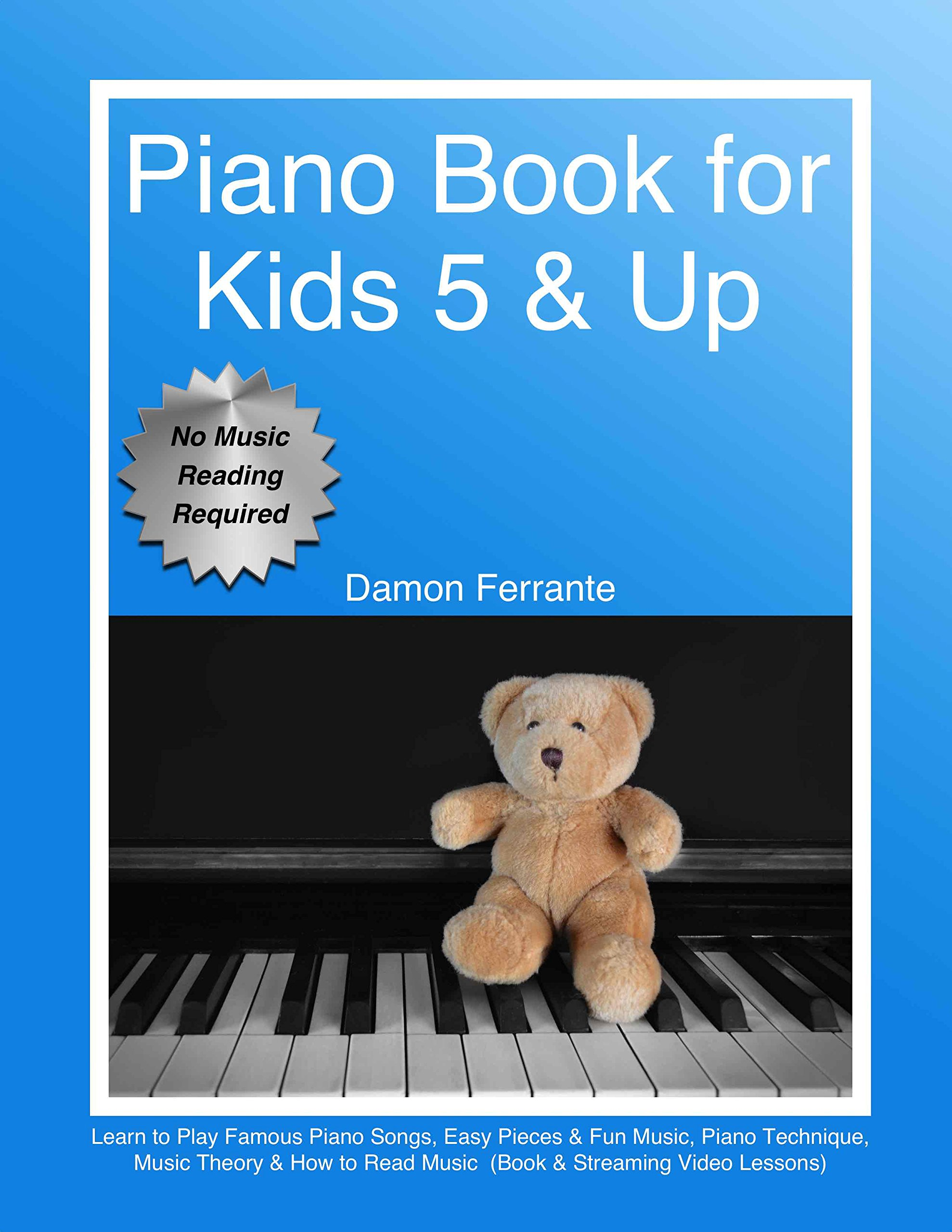Piano Book for Kids 5 & Up - Beginner Level: Learn to Play Famous Piano Songs, Easy Pieces & Fun Music, Piano Technique…