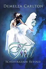 Fall : Scheherazade Retold (Romance a Medieval Fairytale) Kindle Edition