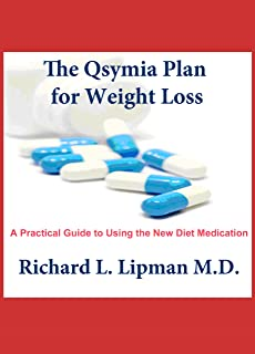 Qsymia Plan for Weight Loss: A Practical Guide To Using the New Diet Medication