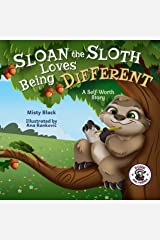 Sloan the Sloth Loves Being Different: A Growth Mindset Story for Kids to Promote Self-Worth. (Punk and Friends Learn Social Skills) Kindle Edition
