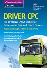 Driver CPC – the official DVSA guide for professional bus and coach drivers (Driver Cpc - Official Dsa Guide for Professio...
