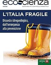 L'Italia fragile: Dissesto idrogeologico, dall'emergenza alla prevenzione (Italian Edition)