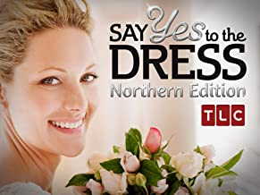 Say Yes to the Dress: Northern Edition Season 1