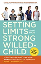 Setting Limits with Your Strong-Willed Child, Revised and Expanded 2nd Edition: Eliminating Conflict by Establishing CLEA...