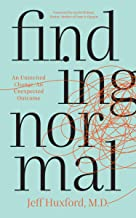 Finding Normal: An Uninvited Change, An Unexpected Outcome