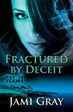 Fractured by Deceit: PSY-IV Teams Book 4
