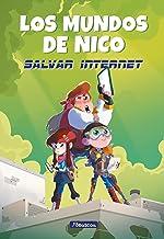 Salvar internet (Los mundos de Nico) (Spanish Edition)