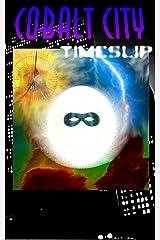 Cobalt City Timeslip Kindle Edition