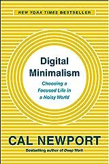Digital Minimalism: Choosing a Focused Life in a Noisy World (English Edition) eBook Kindle