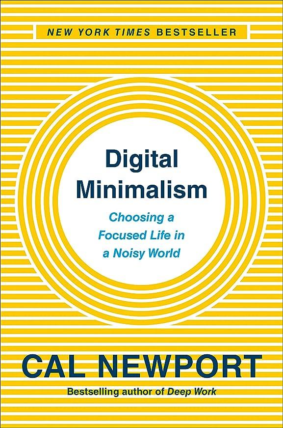 に手伝う大事にするDigital Minimalism: Choosing a Focused Life in a Noisy World (English Edition)