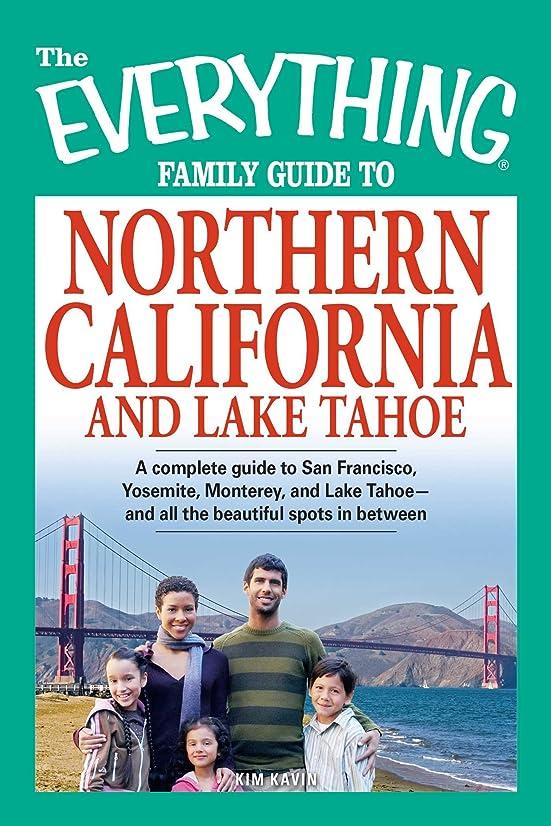 宝使役天使The Everything Family Guide to Northern California and Lake Tahoe: A complete guide to San Francisco, Yosemite, Monterey, and Lake Tahoe - and all the ... in between (Everything?) (English Edition)