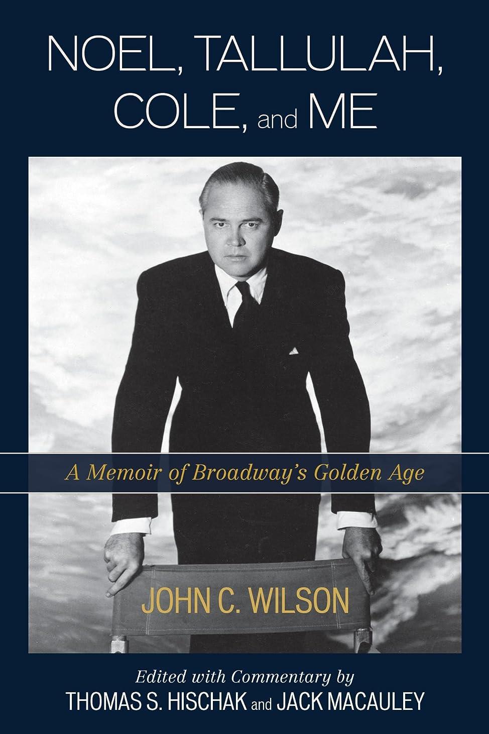 ライオネルグリーンストリート現像入力Noel, Tallulah, Cole, and Me: A Memoir of Broadway's Golden Age (English Edition)