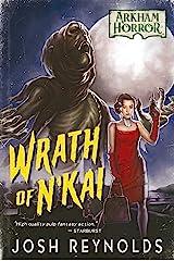 Wrath of N'kai: An Arkham Horror Novel Kindle Edition