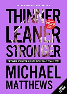 Thinner Leaner Stronger: The Simple Science of Building the Ultimate Female Body (Muscle for Life Book 2)