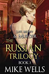 The Russian Trilogy, Book 3 (Lust, Money & Murder #6) Kindle Edition