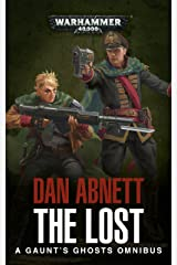 The Lost: A Gaunt's Ghosts Omnibus (Gaunt's Ghosts) Kindle Edition