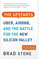 The Upstarts: How Uber, Airbnb, and the Killer Companies of the New Silicon Valley Are Changing the World Kindle Edition