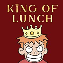 King of Lunch: A Bully Story