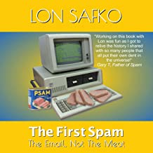 The First Spam: The Email, Not the Meat