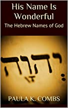His Name Is Wonderful: The Hebrew Names of God